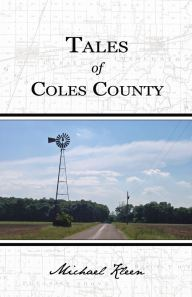 "Photo of Michael Kleen's book ""Tales of Coles County."" Book image from Cole County Tales Facebook page"